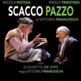 VITTORIO FRANCESCHI E IL RITORNO DI SCACCO PAZZO SULLE SCENE