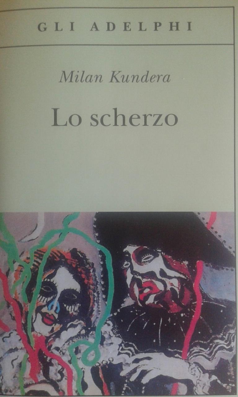 """""""Lo scherzo"""" di Milan Kundera: è la vita  a divertirsi con noi o ancora non ne abbiamo capito il senso?"""